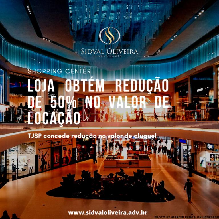 Shopping Center/Covid-19: Loja obtém redução de 50% no valor de locação