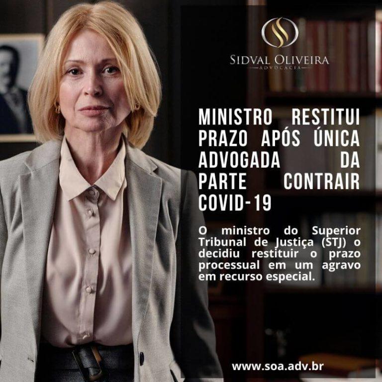Ministro do STJ restitui prazo após única advogada da parte contrair Covid-19