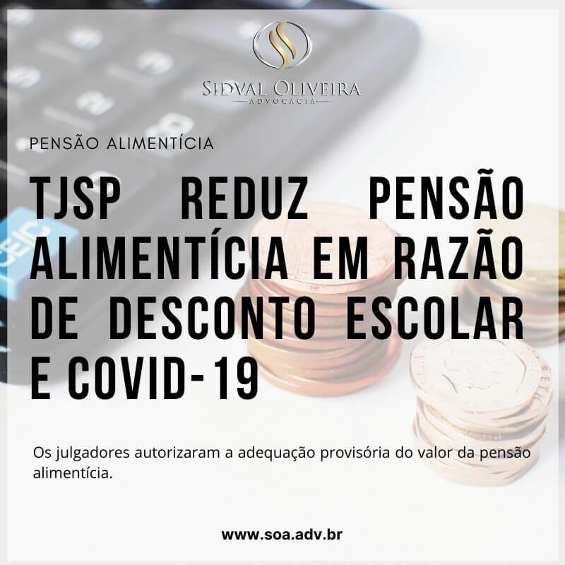 Read more about the article TJSP reduz pensão alimentícia em razão de desconto escolar e Covid-19