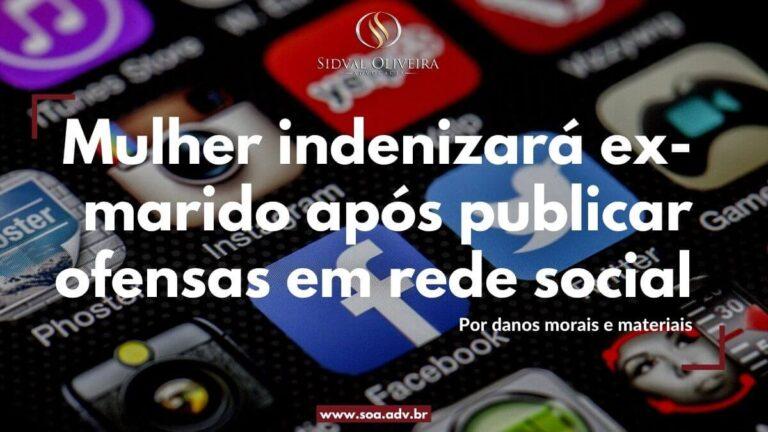 Read more about the article Mulher terá de indenizar ex-marido após publicar ofensas em rede social