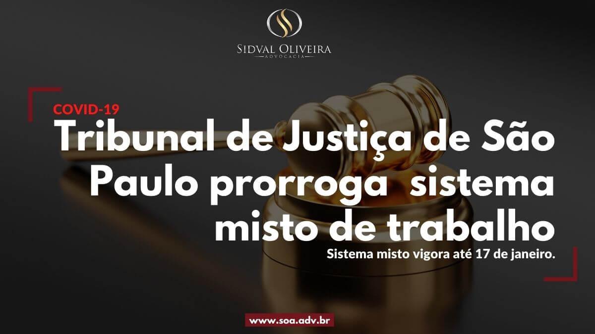 Read more about the article Tribunal de Justiça de São Paulo prorroga  sistema misto de trabalho