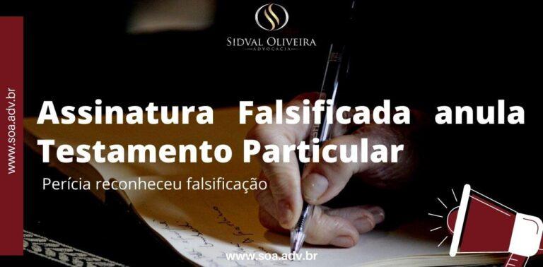 Read more about the article Assinatura Falsificada anula Testamento Particular