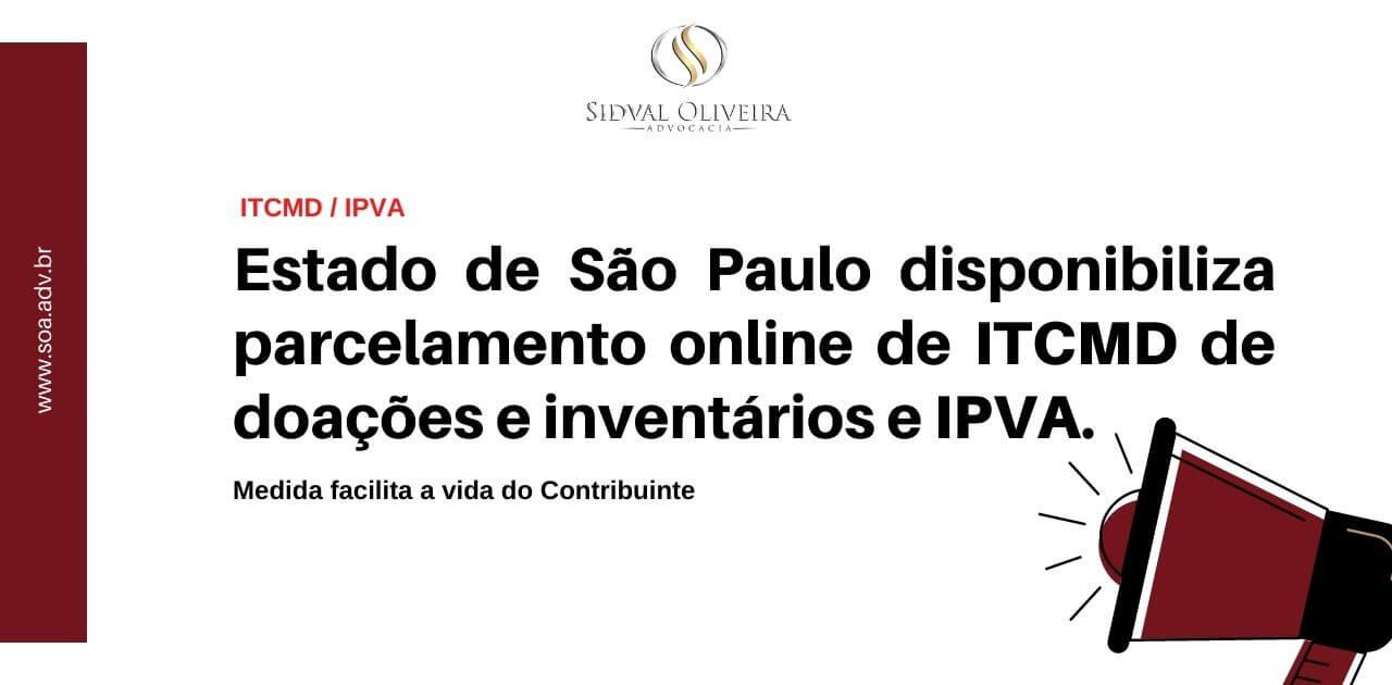 Read more about the article Secretaria da Fazenda de São Paulo disponibiliza parcelamento online de ITCMD de doações e inventários e IPVA