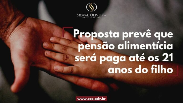 Read more about the article Proposta prevê que pensão alimentícia será paga até os 21 anos do filho.