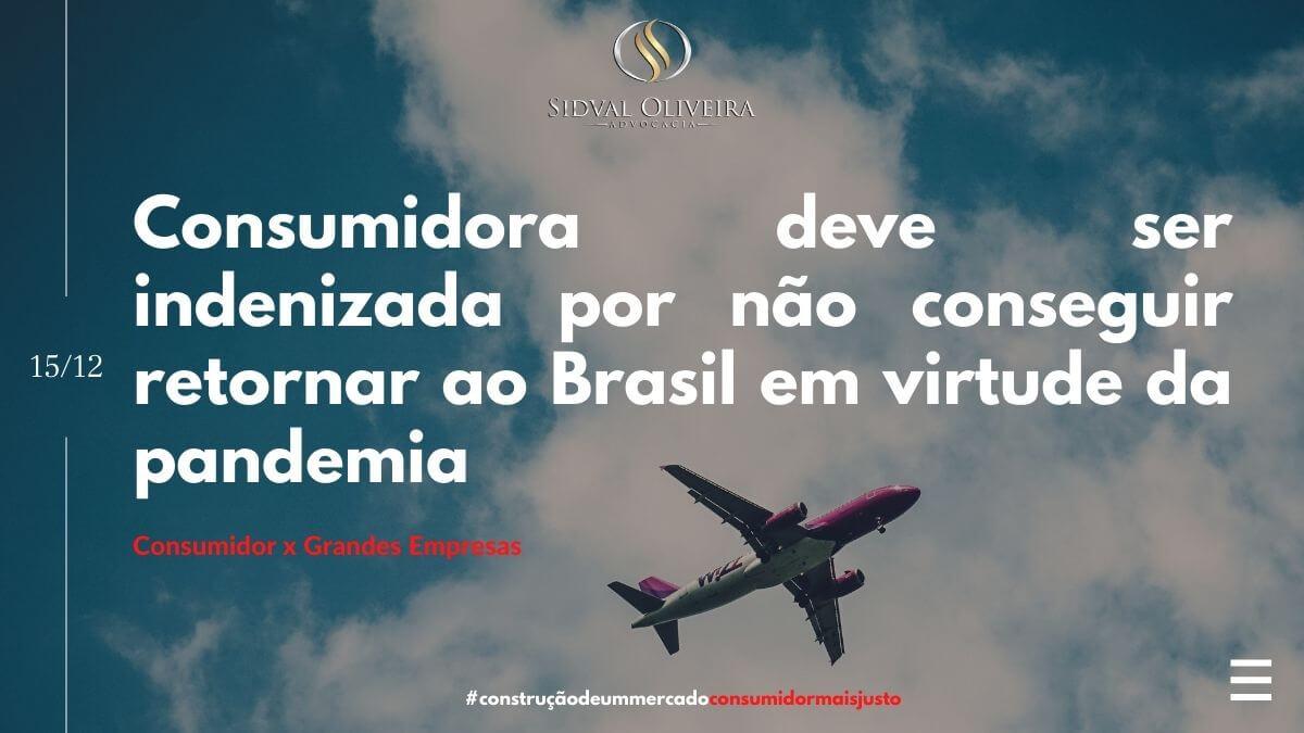 Consumidora deve ser indenizada por não conseguir retornar ao Brasil em virtude da pandemia