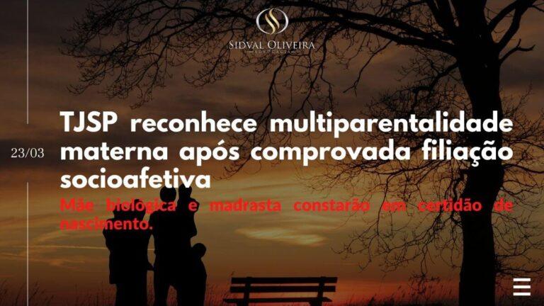Read more about the article TJSP reconhece multiparentalidade materna após comprovada filiação socioafetiva