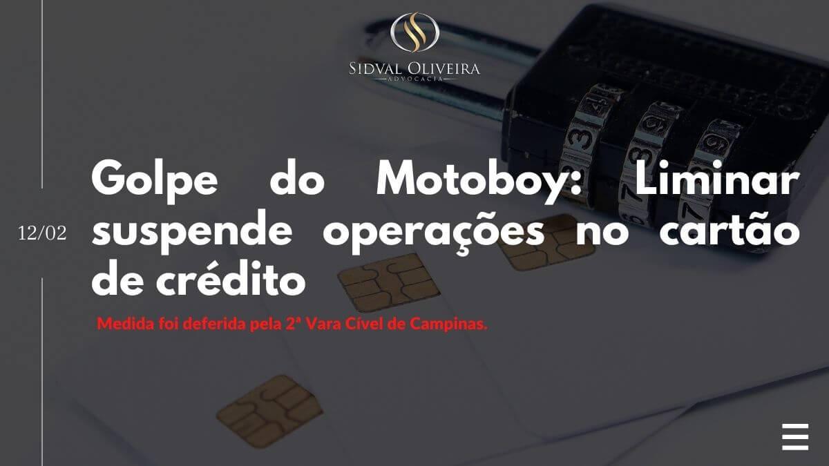 Golpe do Motoboy: Suspensão liminar de operações no cartão de crédito.