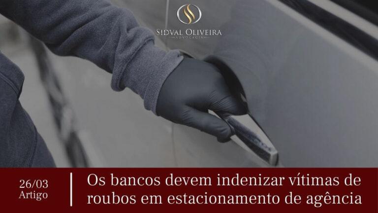 Read more about the article Os bancos devem indenizar vítimas de roubos em estacionamento de agência