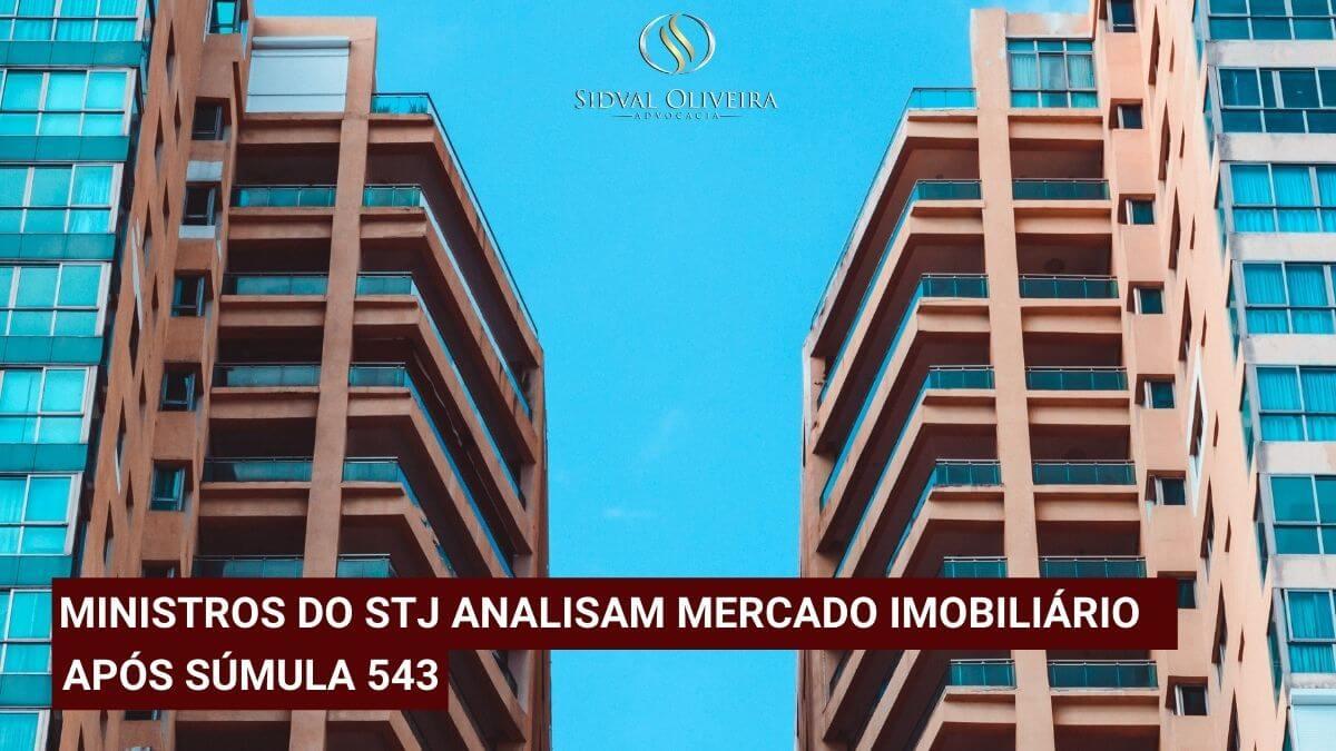 Read more about the article Ministros do STJ analisam mercado imobiliário após súmula que regulamentou devolução de valores em contratos rescindidos