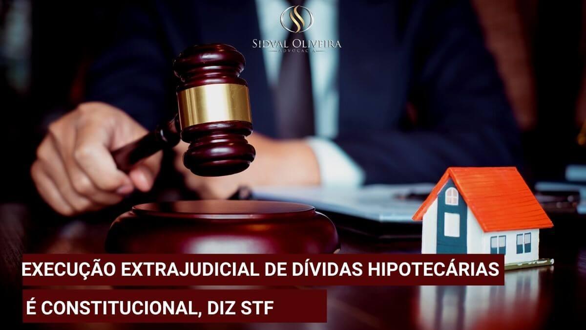Read more about the article Execução extrajudicial de dívidas hipotecárias é constitucional