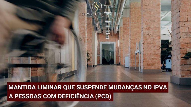 Read more about the article Mantida liminar que suspende mudanças nas regras de IPVA a pessoas com deficiência