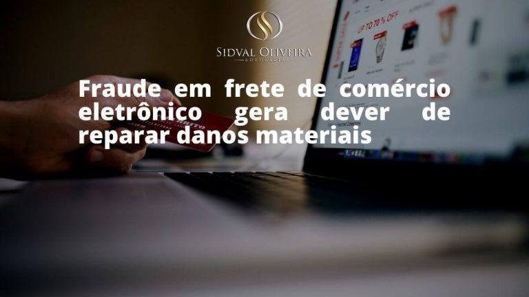 Read more about the article Fraude em frete de comércio eletrônico gera dever de reparar danos materiais