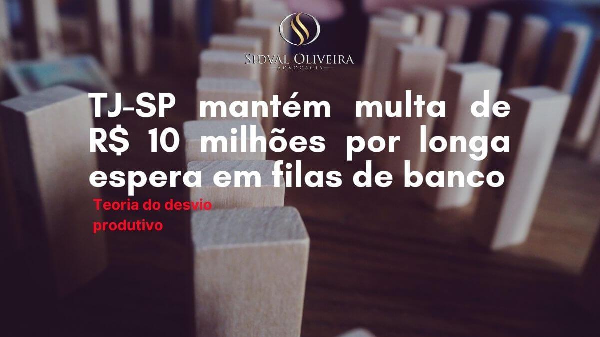 Read more about the article TJSP mantém multa de R$ 10 milhões por longa espera em filas de banco