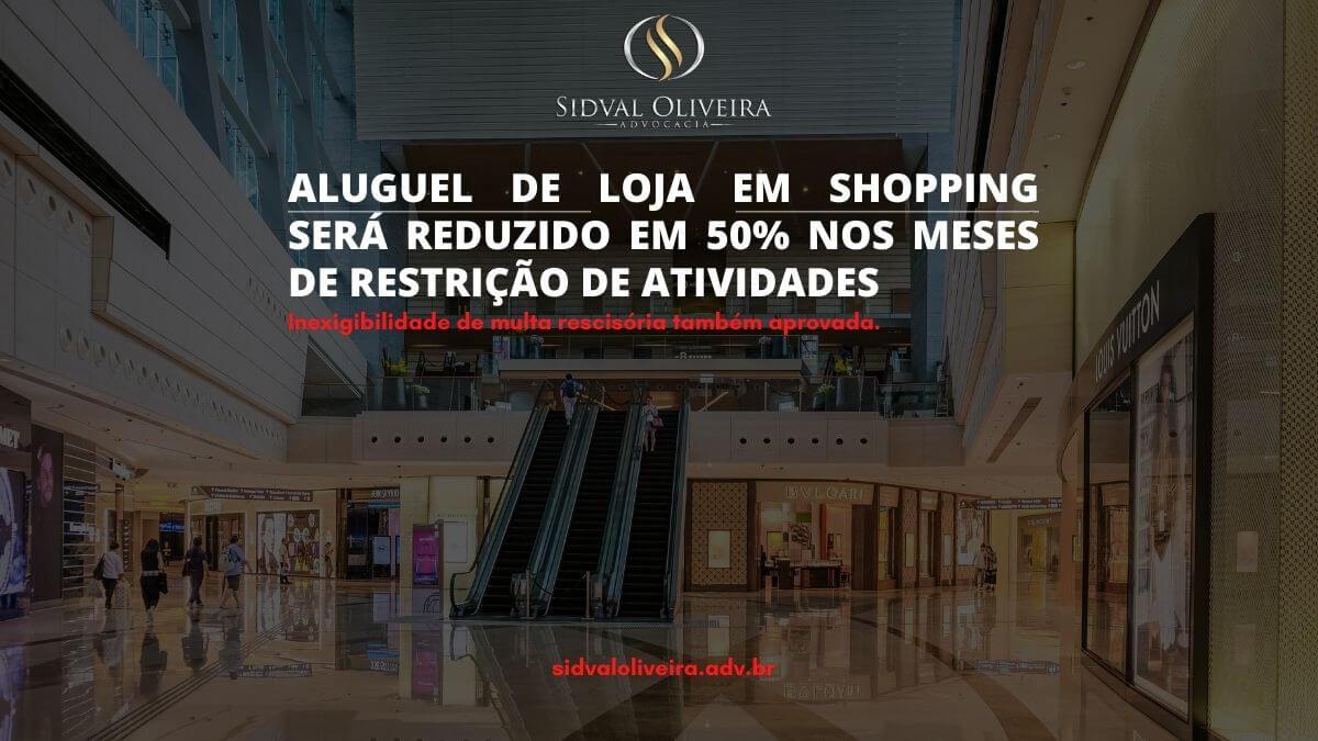 Read more about the article Aluguel de loja em shopping será reduzido em 50% nos meses de restrição de atividades