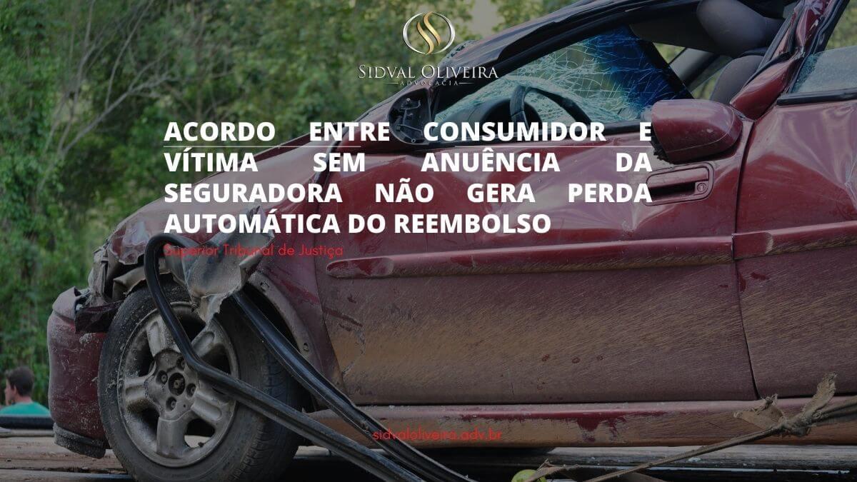 Read more about the article Acordo entre consumidor e vítima sem anuência da seguradora não gera perda automática do reembolso