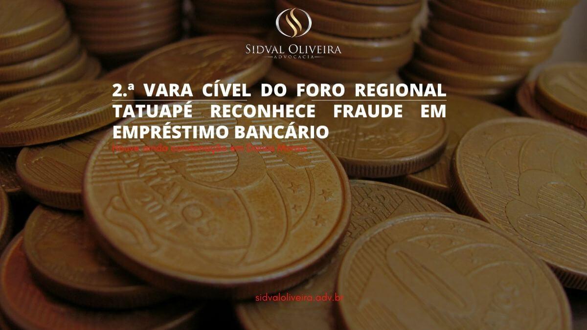 Read more about the article 2ª Vara Cível do Foro Regional Tatuapé reconhece fraude em empréstimo bancário