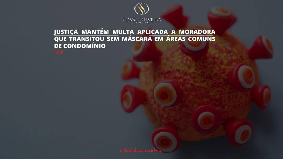Read more about the article Justiça mantém multa aplicada a moradora sem máscara em áreas comuns de condomínio