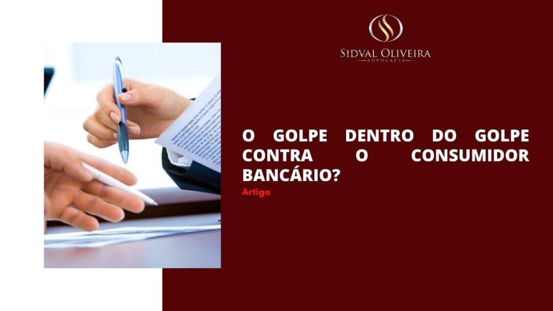 Read more about the article O golpe dentro do golpe contra o consumidor bancário